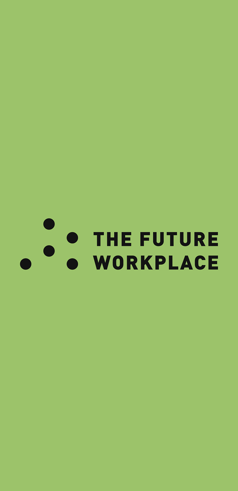 THE FUTURE WORKPLACE